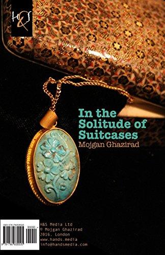 In the Solitude of Suitcases: Dar Khalvat-e Chamedan-ha