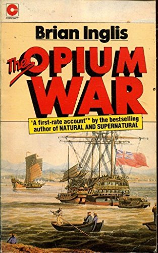 The Opium War (Coronet Books) by Brian Inglis (1979-03-01)