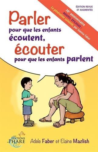 Parler pour que les enfants écoutent, écouter pour que les enfants parlent par Adèle Faber
