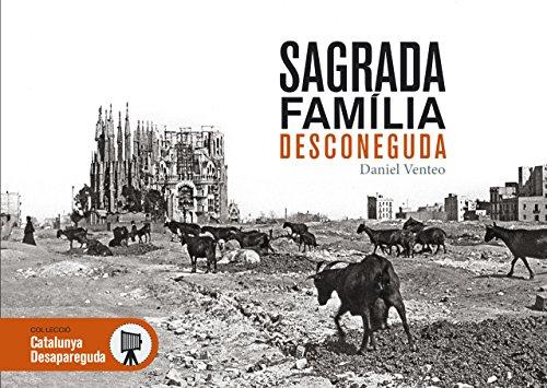 Sagrada Família Desconeguda: 13 (Catalunya desapareguda)
