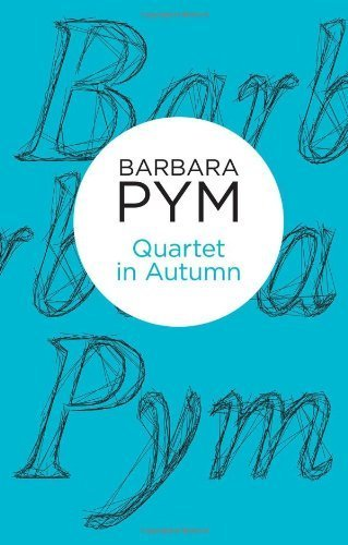 Quartet in Autumn (Bello) by Pym, Barbara (2013) Paperback
