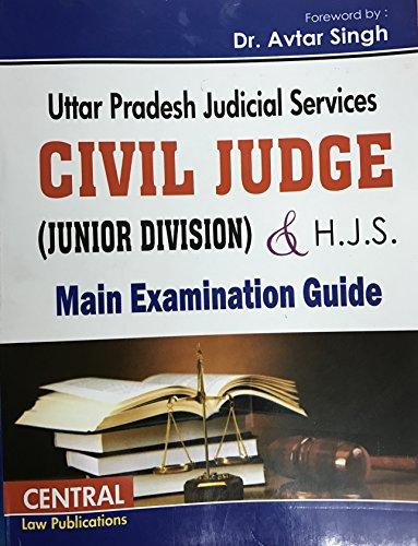Uttar Pradesh Judicial Services Civil Judge (Junior Division) & H.J.S. Main Examination Guide