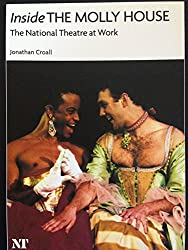 Inside the molly house: The National Theatre at work