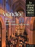 Telecharger Livres Vendee Lucon Maillezais Saint Laurent sur Sevre La grace d une cathedrale (PDF,EPUB,MOBI) gratuits en Francaise