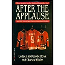 After the Applause: Ten NHL Greats and Their Lives After Hockey by Gordie Howe (1990-10-01)