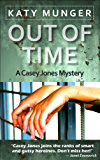 Out Of Time (Casey Jones mystery series Book 2) (English Edition)
