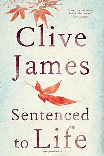 Sentenced to Life: Poems por Clive James
