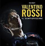 Scarica Libro Valentino Rossi Il campionissimo (PDF,EPUB,MOBI) Online Italiano Gratis
