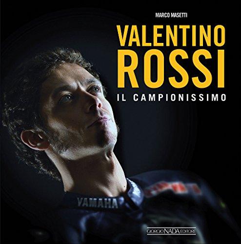 Valentino Rossi. Il campionissimo (Varie Moto) por Marco Masetti