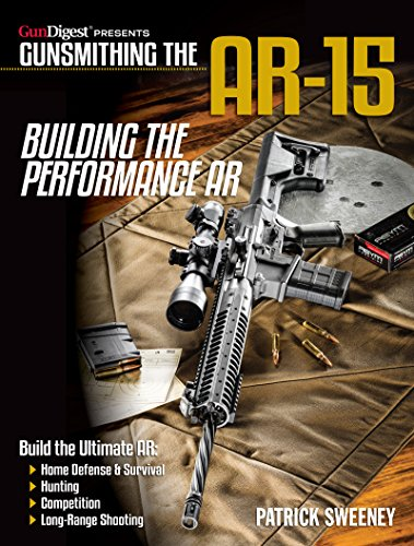 Gunsmithing the AR-15 - Building the Performance AR (English Edition)