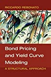 Bond Pricing and Yield Curve Modeling: A Structural Approach