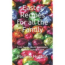 Easter Recipes For all the Family: From Psychic World Newspapers Resident Cookery Expert