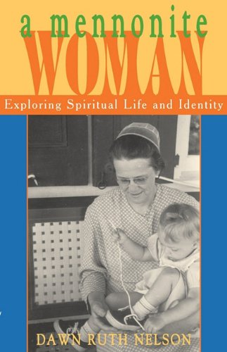 A Mennonite Woman Exploring Spiritual Life And Identity