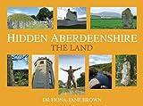 Hidden Aberdeenshire: The Land