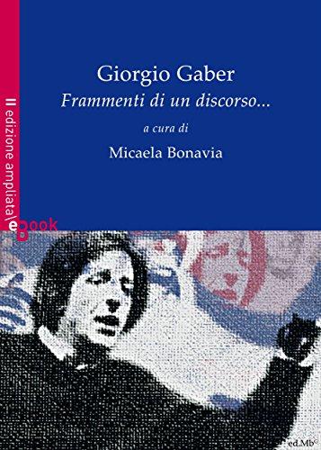Giorgio Gaber. Frammenti di un discorso.