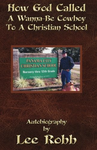 How God Called a Wanna-Be Cowboy to a Christian School