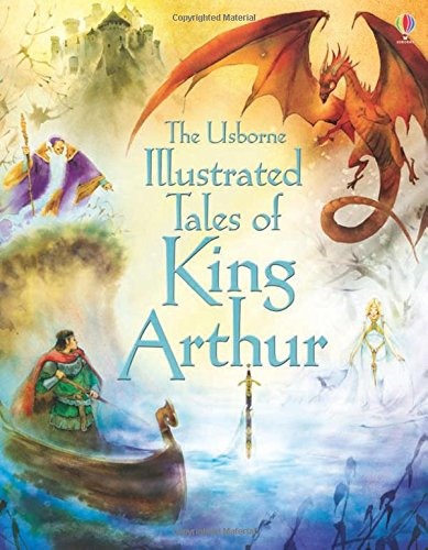 Illustrated Tales of King Arthur (Illustrated Stories)