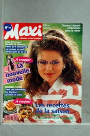 MAXI [No 255] du 16/09/1991 - COMMENT DEVENIR PROPRIETAIRE SANS SE RUINER - DRAME DE FAMILLE - LA NOUVELLE MODE - RECETTES DE SAISON.