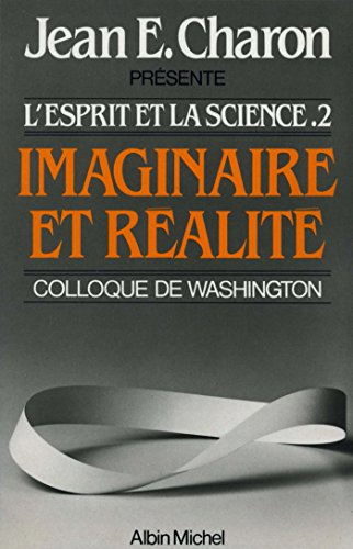Imaginaire et Réalité : L'Esprit et la Science II (Colloque de Washington) (Hors collection)