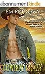 Cowboy Crazy (The Dalton Boys Book 1)...