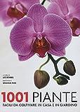 1001 piante facili da coltivare per la casa e il giardino