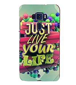 Live Your Life 3D Hard Polycarbonate Designer Back Case Cover for Asus Zenfone 3 ZE552KL (5.5 inches)