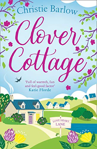Clover Cottage (Love Heart Lane Series, Band 3) Clover Band