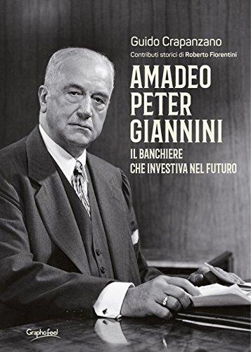 Amadeo Peter Giannini. Il banchiere che investiva nel futuro