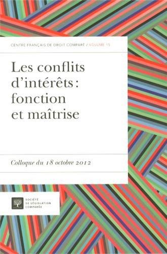 Les conflits d'intérêts : fonction et maîtrise : Colloque du 18 octobre 2012
