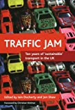 Traffic Jam: Ten Years of Sustainable Transport in the UK