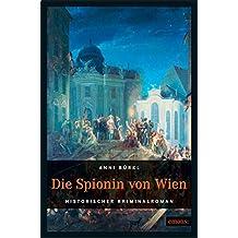 Die Spionin von Wien (Historischer Kriminalroman)