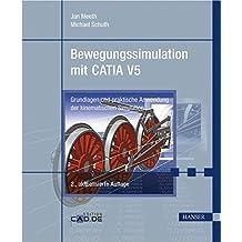 Bewegungssimulation mit CATIA V5: Grundlagen und praktische Anwendung der kinematischen Simulation