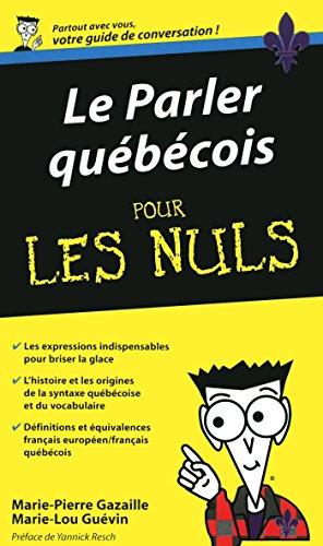 Le Parler qubecois - Guide de conversation Pour les Nuls