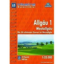 Hikeline Wanderführer Allgäu 1: Westallgäu. Die 50 schönsten Touren im Westallgäu. 1 : 35.000, 430 km, wasserfest, GPS-Tracks Download