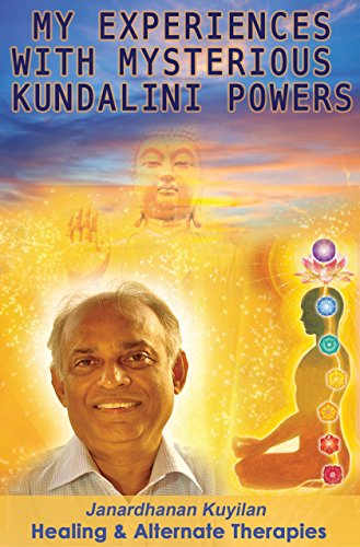My Experience with Mysterious Kundalini Powers: Spirtual Healing and  Alternate Therapies
