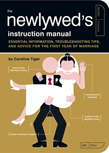 The Newlywed's Instruction Manual: Essential Information, Troubleshooting Tips, and Advice (Owner's and Instruction Manual, Band 10) (0-chor)