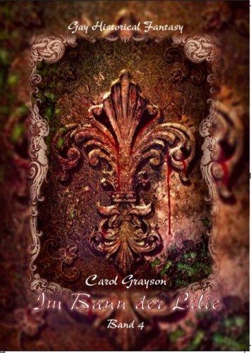 Buchseite und Rezensionen zu 'Im Bann der Lilie - Band IV' von Carol Grayson