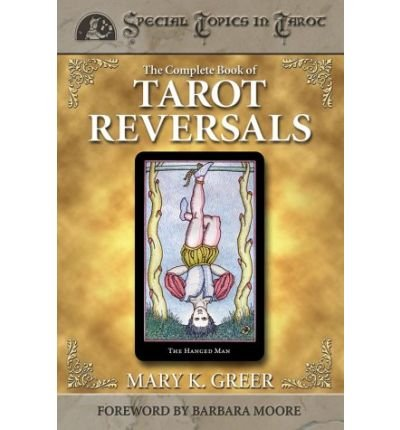 (The Complete Book of Tarot Reversals) By Greer, Mary K. (Author) Paperback on (03 , 2002)