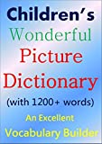 Children's Wonderful Picture Dictionary: (An Excellent Vocabulary Builder for Kids)