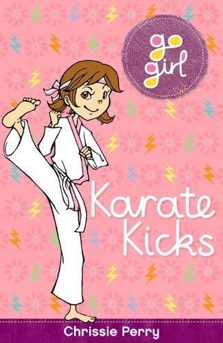 Karate Kicks (Go Girl) by Perry, Chrissie (2014) Paperback