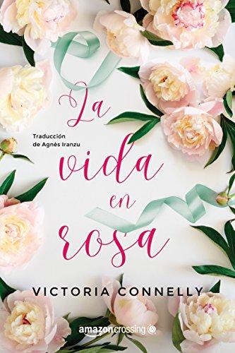 La vida en rosa por Victoria Connelly