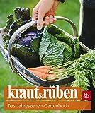 kraut&rüben: Das Jahreszeiten-Gartenbuch (BLV) -