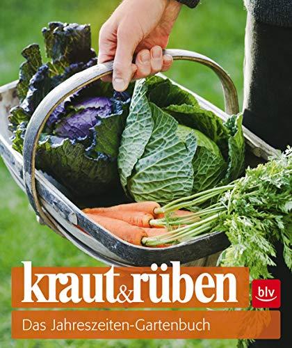 kraut&rüben: Das Jahreszeiten-Gartenbuch (BLV)