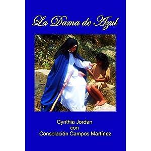 La Dama de Azul: La historia de Sor María de  Ágreda y los indios Jumano