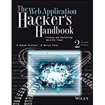 The Web Application Hacker's Handbook: Finding and Exploiting Security Flaws, 2ed