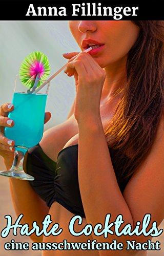 Harte Cocktails - eine ausschweifende Nacht (Heißer Sex am Meer 3)