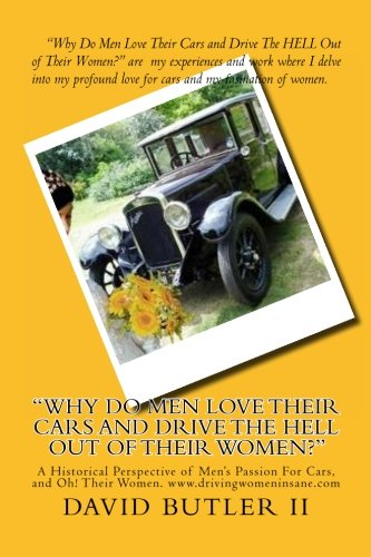 Why Do Men Love Their Cars and Drive the Hell Out of Their Women?