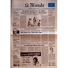 MONDE (LE) [No 15876] du 11/02/1996 - EN CORSE, M. TOUBON REAFFIRME L'ETAT DE DROIT - RETOUR A JARNAC - PLACEMENTS ET MARCHES - STALINE VU PAR KHROUCHTCHEV - HISTOIRE D'UNE PETITE FILLE FRANCAISE - LE SACRE DE LA GOLF - VICTOR BRAUNER SUR LES CIMAISES - M. DELORS AU GRAND JURY RTL-LE MONDE - UNE BOMBE SECOUE LE CENTRE DE LONDRES ET MET FIN A LA TREVE DANS LE CONFLIT IRLANDAIS - TOUS LES RESPONSABLES POLITIQUES SE DISENT ATTACHES AU PROCESSUS DE PAIX - LE PATRONAT VEUT FAVORISER LES SYNDICATS