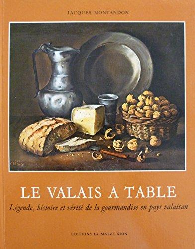 Le Valais  table. Lgende, histoire et vrit de la gourmandise en pays valaisan. Dessins de Jan Liberek
