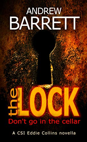 The Lock: A CSI Eddie Collins Novella by [Barrett, Andrew]